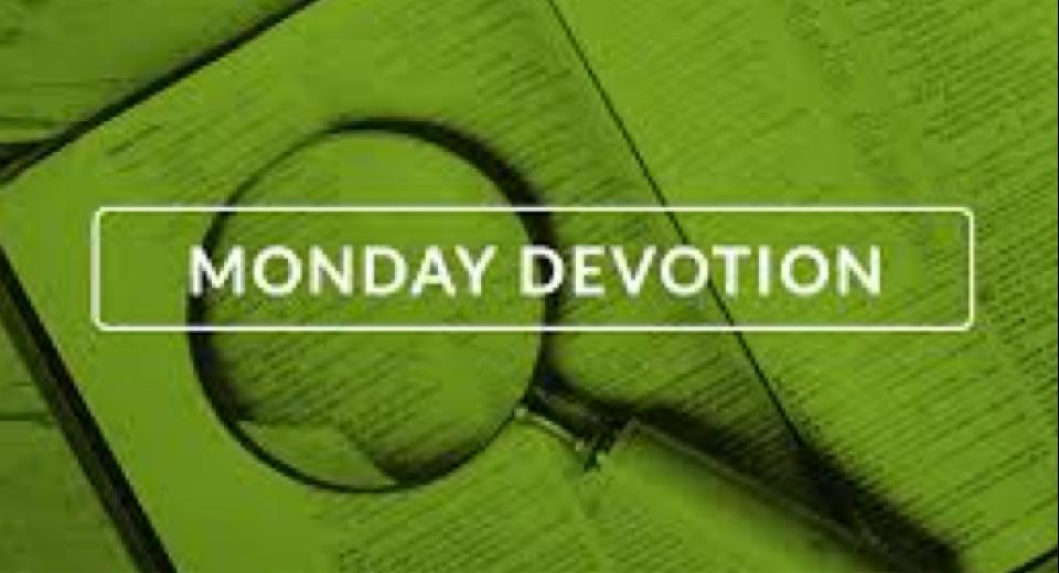 MONDAY 5 Minute Devotion